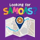 Looking for Samoas®?